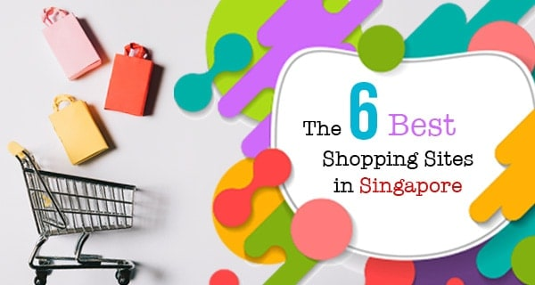 6 best shopping sites in singapore